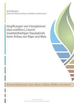 Vergiftungen von Honigbienen (Apis mellifera L.) durch insektizidhaltigen Staubabrieb beim Anbau von Raps und Mais von Pistorius,  Jens