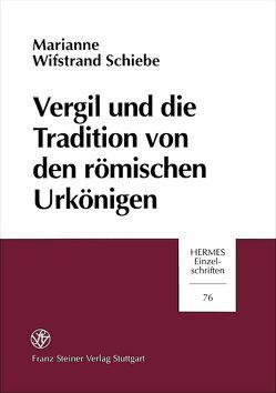 Vergil und die Tradition von den römischen Urkönigen von Wifstrand Schiebe,  Marianne