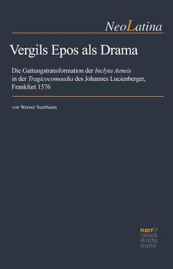 Vergils Epos als Drama von Suerbaum,  Werner