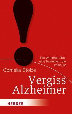 Vergiss Alzheimer! von Stolze,  Cornelia