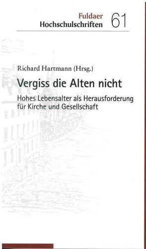 Vergiss die Alten nicht von Hartmann,  Richard