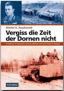 Vergiss die Zeit der Dornen nicht von Koschorrek,  Günter K.