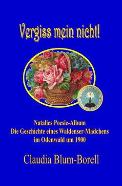Vergiss mein nicht! – Natalies Poesie-Album von Blum-Borell,  Claudia