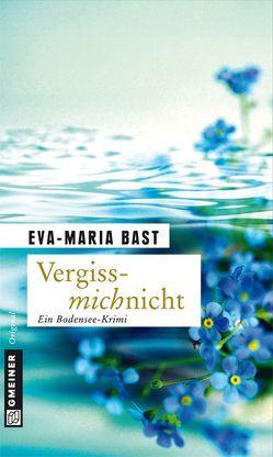 Vergissmichnicht von Bast,  Eva-Maria