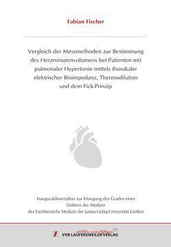 Vergleich der Messmethoden zur Bestimmung des Herzminutenvolumens bei Patienten mit pulmonaler Hypertonie mittels thorakaler elektrischer Bioimpedanz, Thermodilution und dem Fick-Prinzip von Fischer,  Fabian