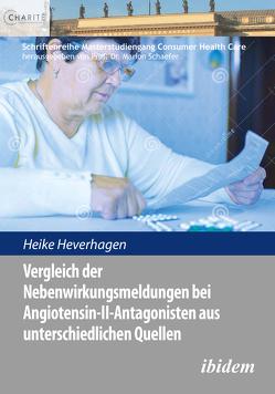 Vergleich der Nebenwirkungsmeldungen bei Angiotensin-II-Antagonisten aus unterschiedlichen Quellen von Heverhagen,  Heike, Schaefer,  Marion