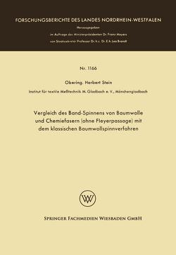 Vergleich des Band-Spinnens von Baumwolle und Chemiefasern (ohne Fleyerpassage) mit dem klassischen Baumwollspinnverfahren von Stein,  Herbert