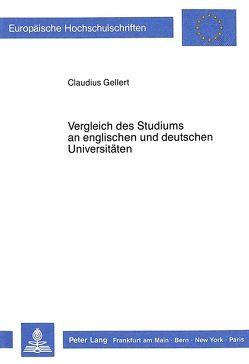Vergleich des Studiums an englischen und deutschen Universitäten von Gellert,  Claudius