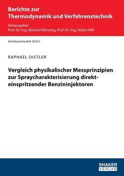 Vergleich physikalischer Messprinzipien zur Spraycharakterisierung direkteinspritzender Benzininjektoren von Distler,  Raphael