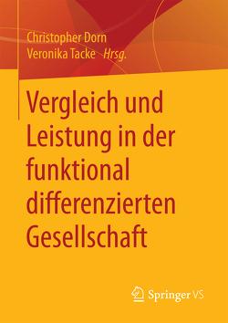 Vergleich und Leistung in der funktional differenzierten Gesellschaft von Dorn,  Christopher, Tacke,  Veronika