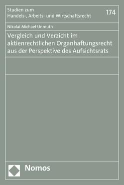 Vergleich und Verzicht im aktienrechtlichen Organhaftungsrecht aus der Perspektive des Aufsichtsrats von Unmuth,  Nikolai Michael