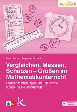 Vergleichen, Messen, Schätzen – Größen im Mathematikunterricht von Reuter,  Dinah, Schuler,  Stephanie