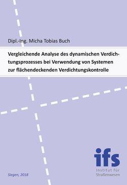 Vergleichende Analyse des dynamischen Verdichtungsprozesses bei Verwendung von Systemen zur flächendeckenden Verdichtungskontrolle von Buch,  Micha Tobias
