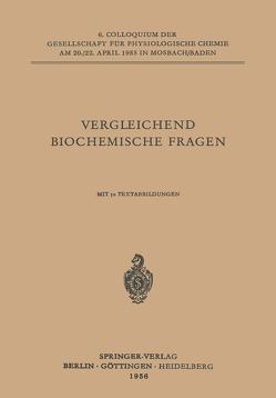 Vergleichende Biochemische Fragen von Ackermann,  D., Florkin,  Marcel, Haldane,  J. B. S., Kossel,  W., Rauen,  H. M., Roka,  L.