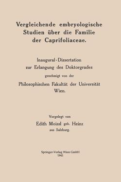 Vergleichende embryologische Studien über die Familie der Caprifoliaceae von Moissl,  Edith