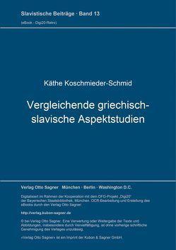 Vergleichende griechisch-slavische Aspektstudien von Koschmieder-Schmid,  Käthe