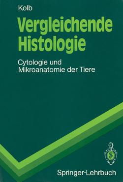 Vergleichende Histologie von Kolb,  Gertrud M.H.