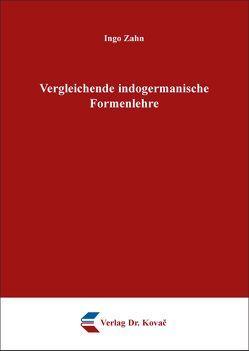 Vergleichende indogermanische Formenlehre von Zahn,  Ingo