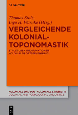 Vergleichende Kolonialtoponomastik von Stolz,  Thomas, Warnke,  Ingo H.