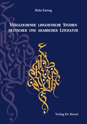 Vergleichende linguistische Studien deutscher und arabischer Literatur von Farrag,  Hala