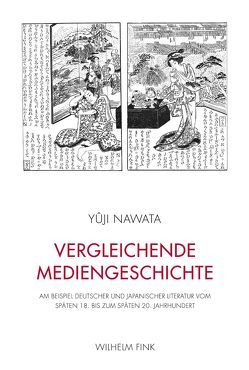 Vergleichende Mediengeschichte von Nawata,  Yuji