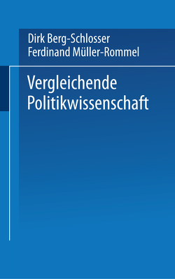 Vergleichende Politikwissenschaft von Berg-Schlosser,  Dirk, Müller-Rommel,  Ferdinand