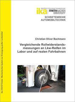 Vergleichende Rollwiderstandsmessungen an Lkw-Reifen im Labor und auf realen Fahrbahnen von Bachmann,  Christian Oliver