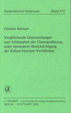 Vergleichende Untersuchungen zum  Salzhaushalt der Chenopodiaceae, unter beseonderer Berücksichtigung der Kalium-Natrium-Verhältnisse von Reimann,  Christine