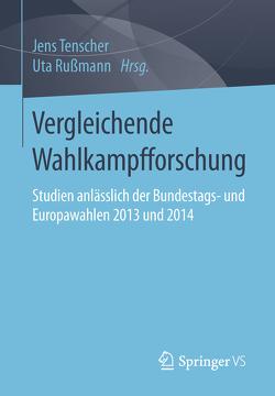 Vergleichende Wahlkampfforschung von Rußmann,  Uta, Tenscher,  Jens