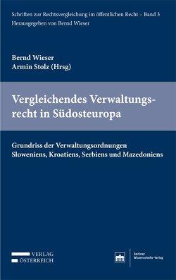 Vergleichendes Verwaltungsrecht in Südosteuropa von Stolz,  Armin, Wieser,  Bernd
