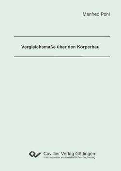 Vergleichsmaße über den Körperbau von Pohl,  Manfred