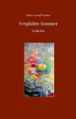 Verglühte Sommer von Kruber,  Arnulf