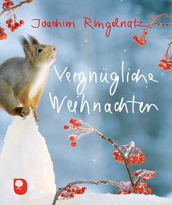 Vergnügliche Weihnachten von Ringelnatz,  Joachim