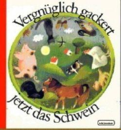 Vergnüglich gackert jetzt das Schwein von Könner,  Alfred, Linke,  Siegfried