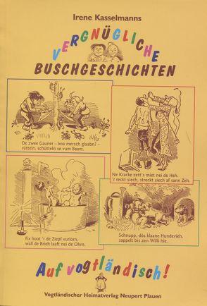 Vergnügliche Buschgeschichten auf vogtländisch von Busch,  Wilhelm, Kasselmann,  Irene