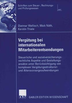 Vergütung bei internationalen Mitarbeiterentsendungen von Näth,  Maik, Thiele,  Kerstin, Wellisch,  Dietmar