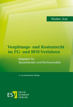 Vergütungs- und Kostenrecht im FG- und BFH-Verfahren von Jost,  Walter