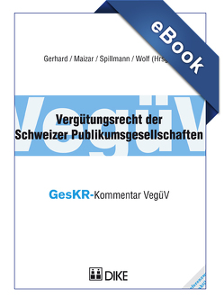 Vergütungsrecht der Schweizer Publikumsgesellschaften von Frank,  Gerhard, Maizar,  Karim, Spillmann,  Till, Wolf,  Matthias