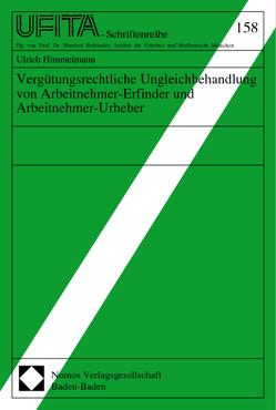 Vergütungsrechtliche Ungleichbehandlung von Arbeitnehmer-Erfinder und Arbeitnehmer-Urheber von Himmelmann,  Ulrich
