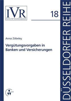Vergütungsvorgaben in Banken und Versicherungen von Looschelders,  Dirk, Michael,  Lothar, Zöbeley,  Anna