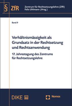 Verhältnismässigkeit als Grundsatz in der Rechtsetzung und Rechtsanwendung von Uhlmann,  Felix