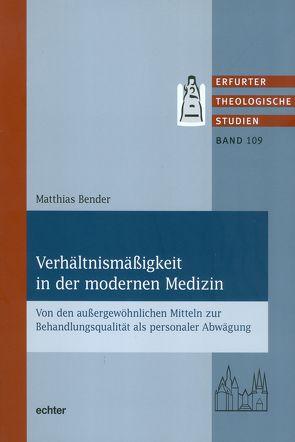 Verhältnismäßigkeit in der modernen Medizin von Bender,  Matthias
