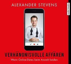 Verhängnisvolle Affären von Stevens,  Alexander