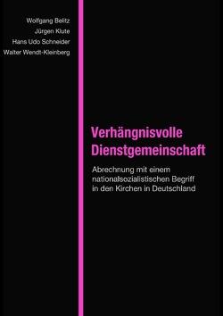 Verhängnisvolle Dienstgemeinschaft von Belitz,  Wolfgang, Klute,  Jürgen, Schneider,  Hans-Udo, Wendt-Kleinberg,  Walter