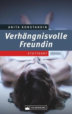 Verhängnisvolle Freundin von Konstandin,  Anita