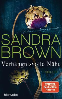 Verhängnisvolle Nähe von Brown,  Sandra, Göhler,  Christoph
