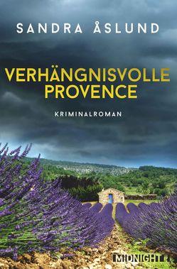 Verhängnisvolle Provence von Åslund,  Sandra