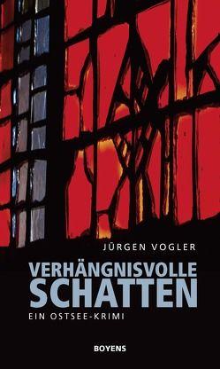 Verhängnisvolle Schatten von Vogler,  Jürgen