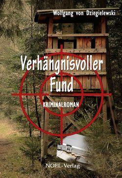 Verhängnisvoller Fund von Dziegielewski,  Wolfgang von