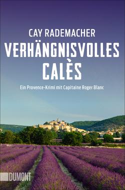 Verhängnisvolles Calès von Rademacher,  Cay